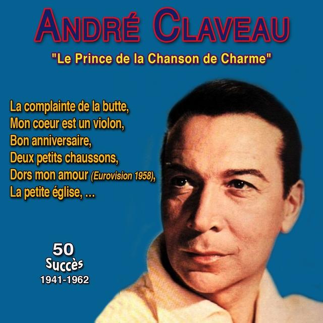 """Couverture de André claveau - """"Le prince de la chanson de charme"""" - Mon cœur est un violon"""