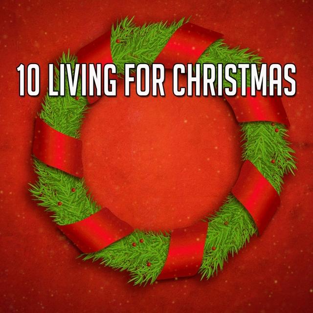 10 Living for Christmas
