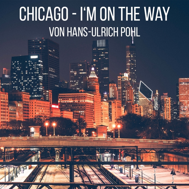 Chicago - I M on the Way