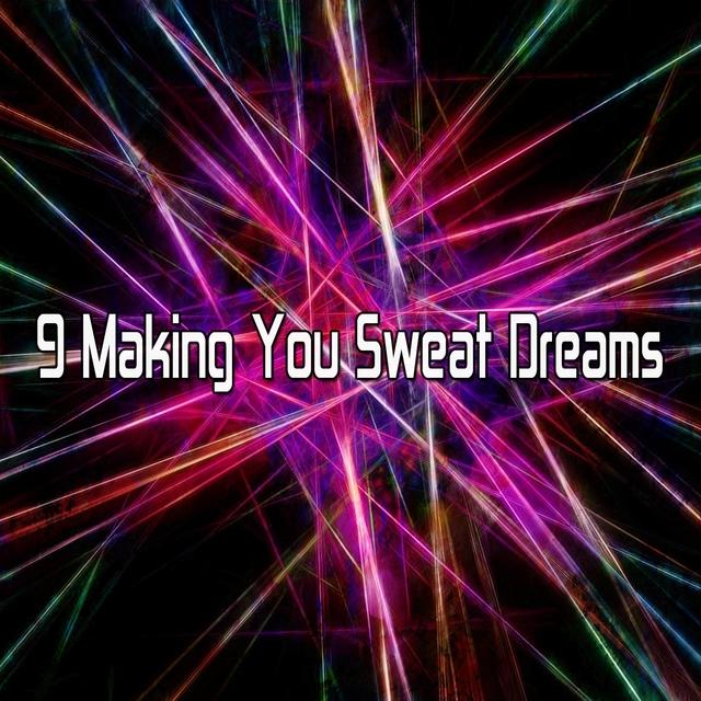 Couverture de 9 Making You Sweat Dreams