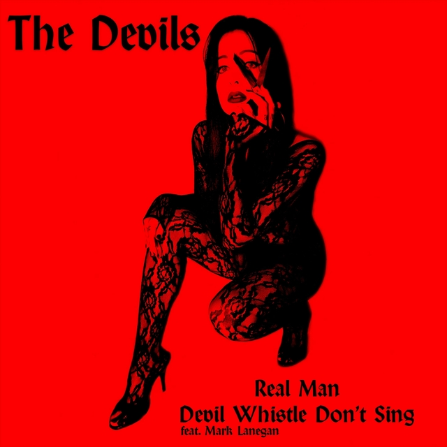 Real Man/Devil Whistle Don't Sing