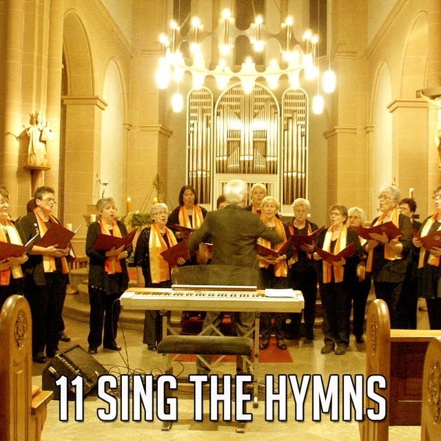 11 Sing the Hymns