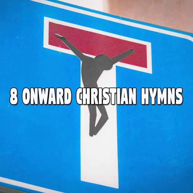 8 Onward Christian Hymns