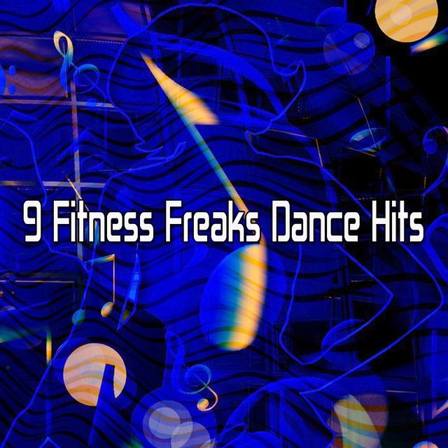 Couverture de 9 Fitness Freaks Dance Hits