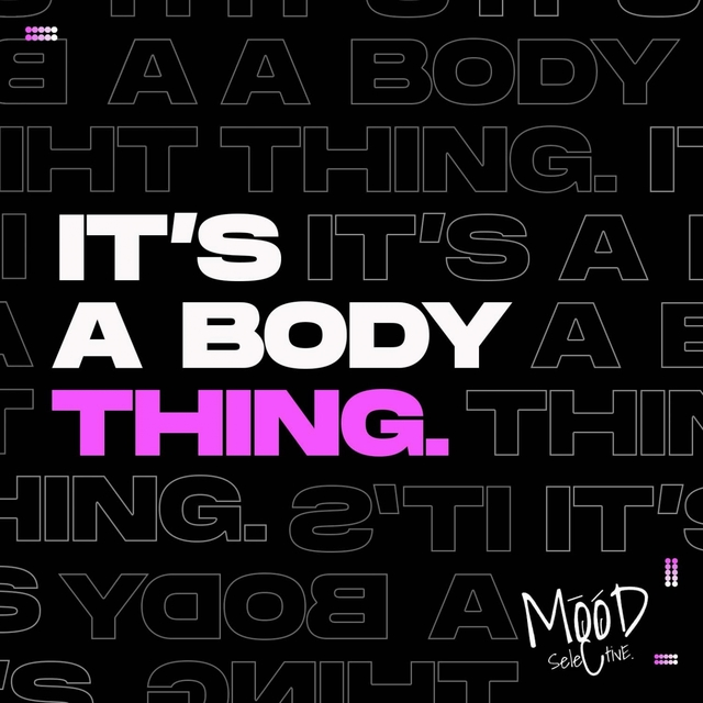 It's a Body Thing