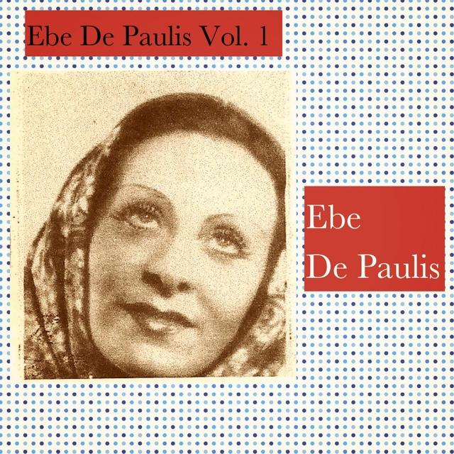 Ebe De Paulis Vol. 1