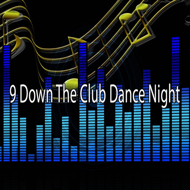 Couverture de 9 Down the Club Dance Night