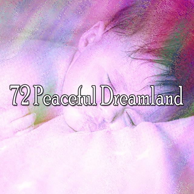 72 Peaceful Dreamland