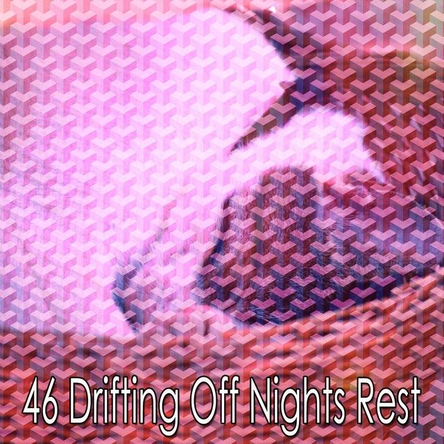 46 Drifting Off Nights Rest