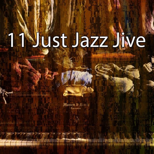11 Just Jazz Jive