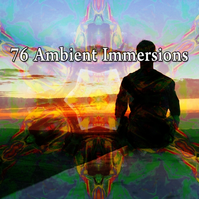 76 Ambient Immersions
