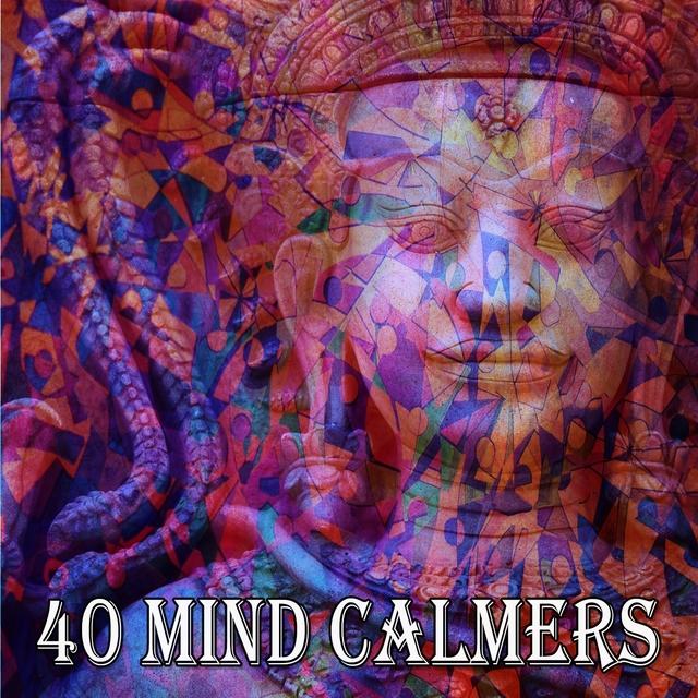 40 Mind Calmers
