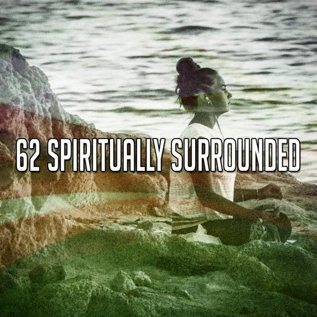 62 Spiritually Surrounded