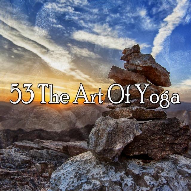 53 The Art of Yoga
