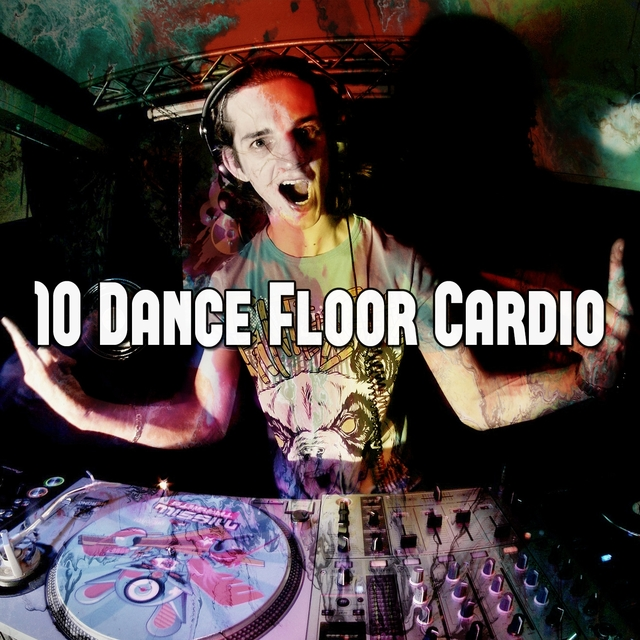 Couverture de 10 Dance Floor Cardio