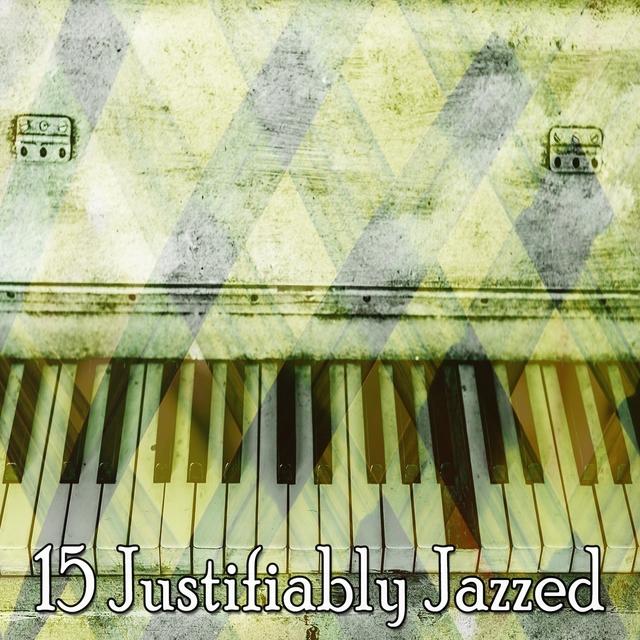 15 Justifiably Jazzed
