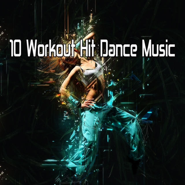 10 Workout Hit Dance Music