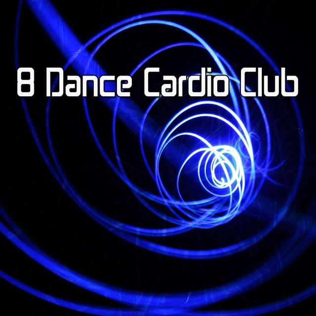 Couverture de 8 Dance Cardio Club