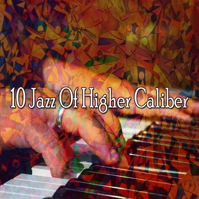 10 Jazz of Higher Caliber