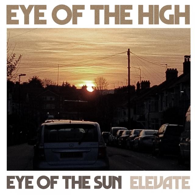 Eye of the Sun / Elevate