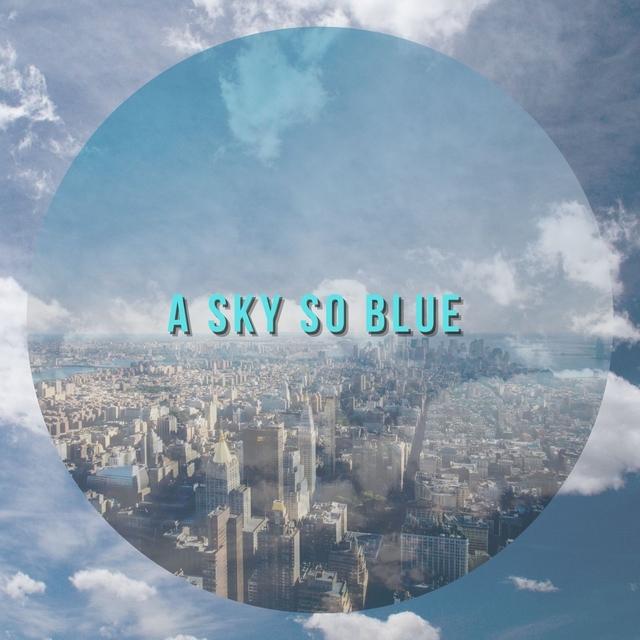 A sky so blue