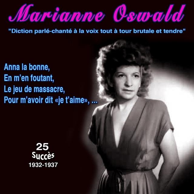"""Marianne oswald """"Diction parlé-chanté à la voix tout à tour brutale et tendre"""" Anna la bonne 25 succès (1932-1937)"""