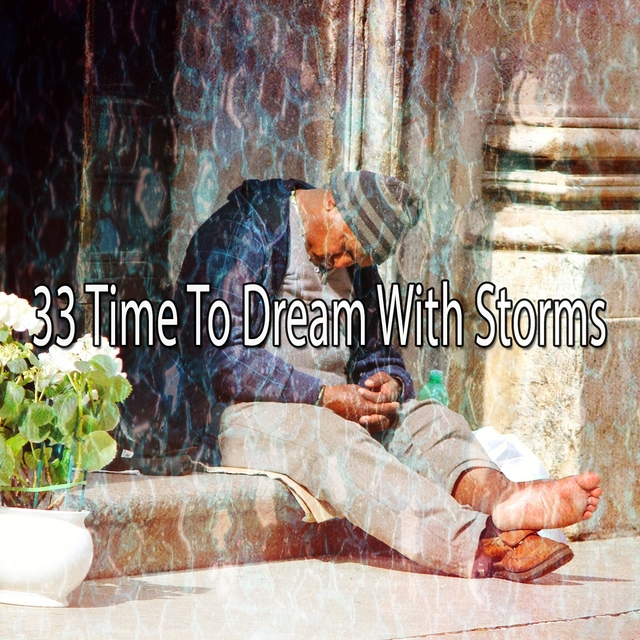 33 Time to Dream with Storms
