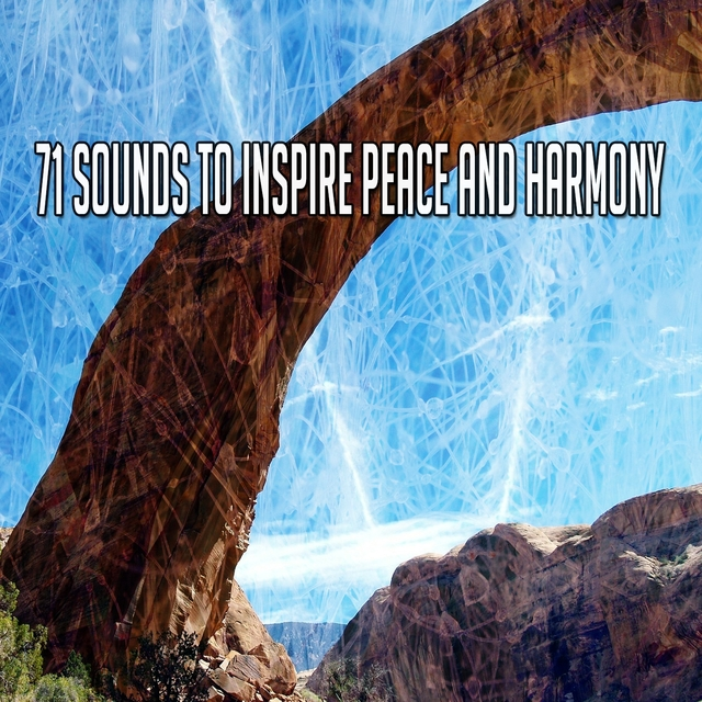 71 Sounds to Inspire Peace and Harmony