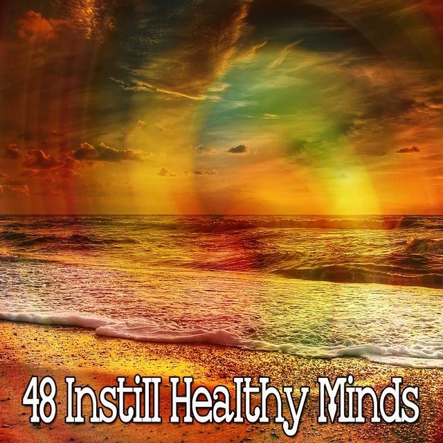 48 Instill Healthy Minds