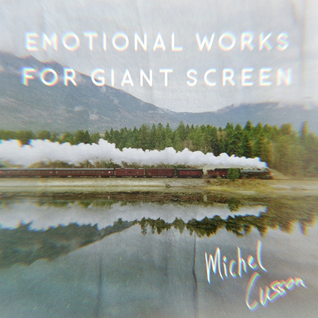 Emotional Works for Giant Screen