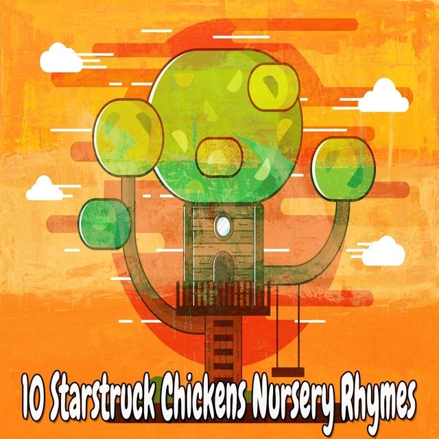 10 Starstruck Chickens Nursery Rhymes