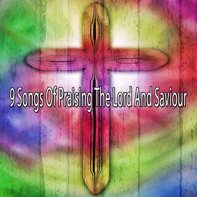 Couverture de 9 Songs of Praising the Lord and Saviour