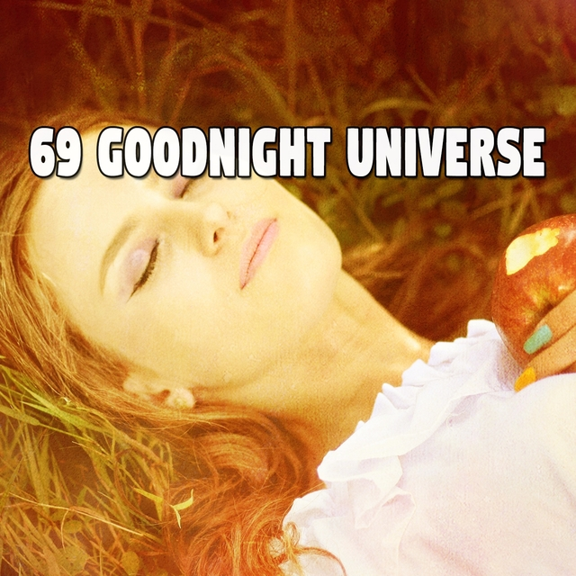 69 Goodnight Universe