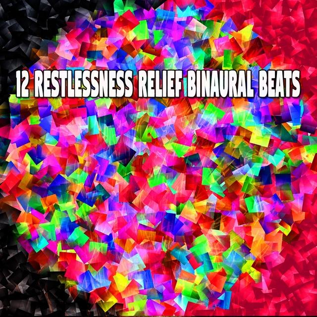 12 Restlessness Relief Binaural Beats