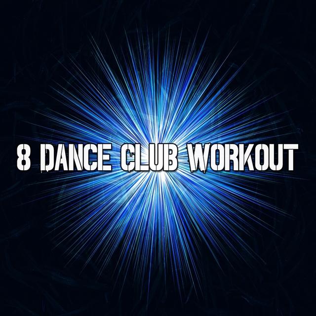 8 Dance Club Workout