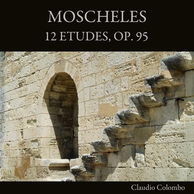 Moscheles: 12 Etudes, Op. 95