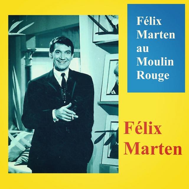 Félix Marten au Moulin Rouge
