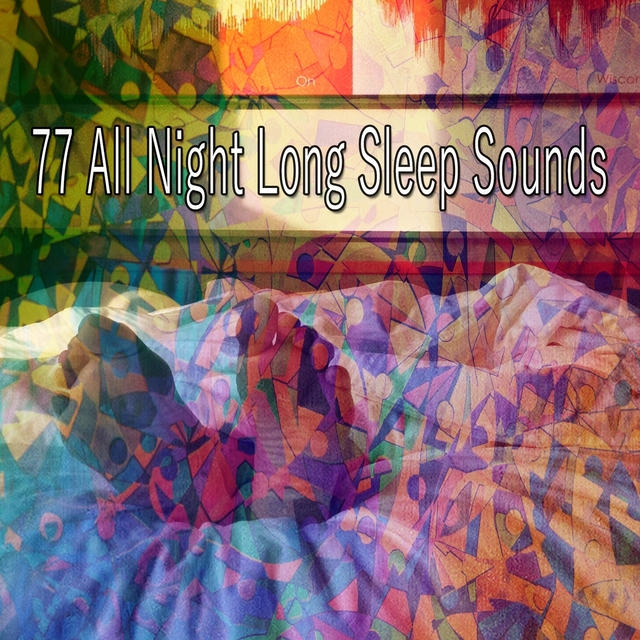 77 All Night Long Sleep Sounds
