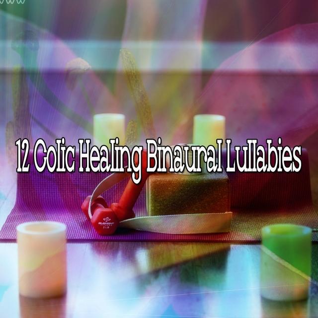12 Colic Healing Binaural Lullabies