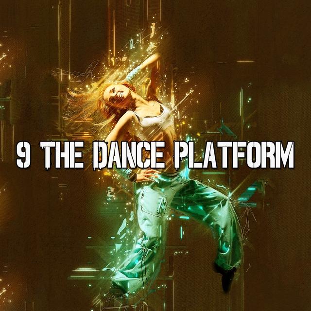 Couverture de 9 The Dance Platform