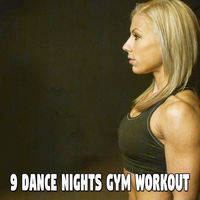 Couverture de 9 Dance Nights Gym Workout
