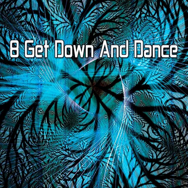 Couverture de 8 Get Down and Dance