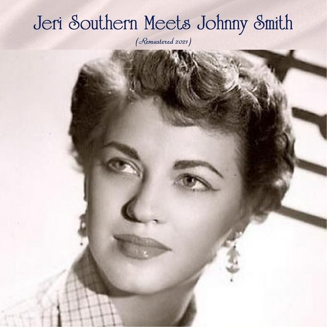Couverture de Jeri Southern Meets Johnny Smith