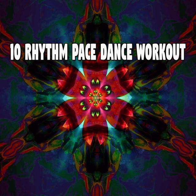 Couverture de 10 Rhythm Pace Dance Workout