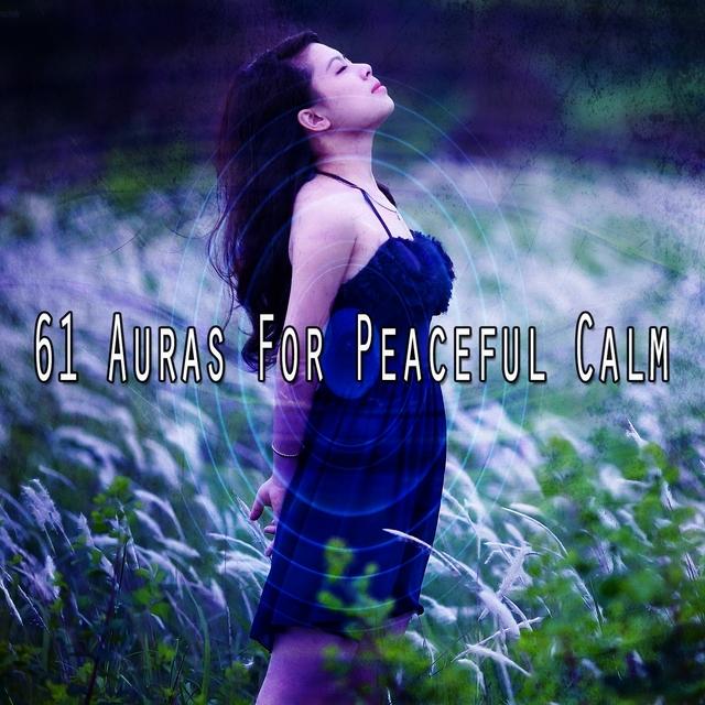 Couverture de 61 Auras for Peaceful Calm