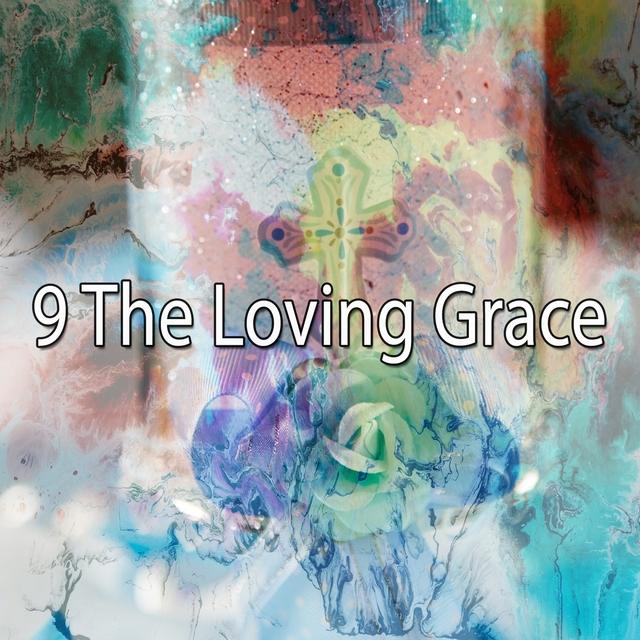 Couverture de 9 The Loving Grace