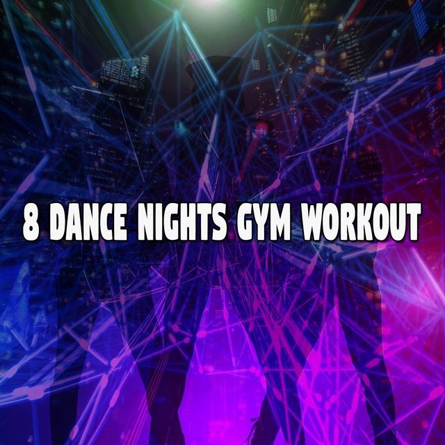 Couverture de 8 Dance Nights Gym Workout