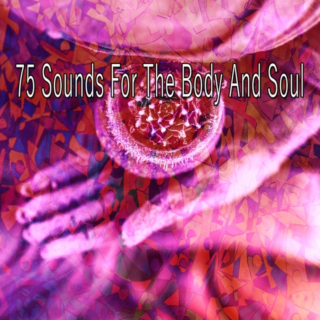 Couverture de 75 Sounds for the Body and Soul