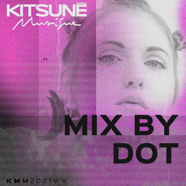 Couverture de Kitsuné Musique Mixed by Dot