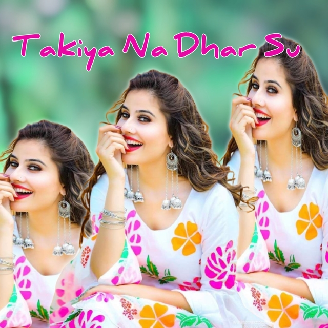 Takiya Na Dhar Su